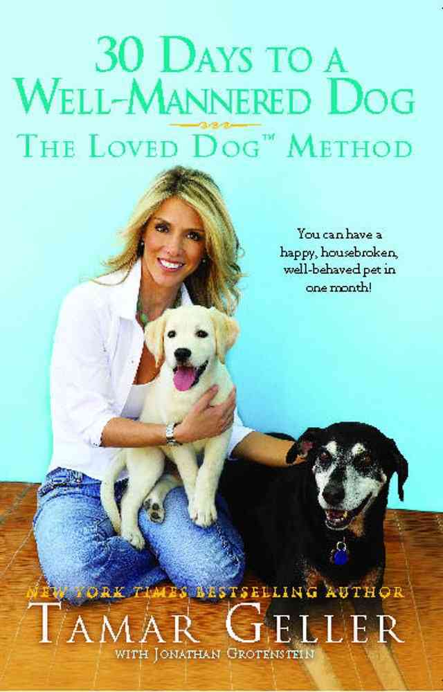 30 Days to a Well-mannered Dog By Geller, Tamar